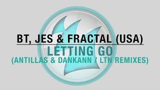 BT, JES & Fractal - Letting Go (LTN Remix)