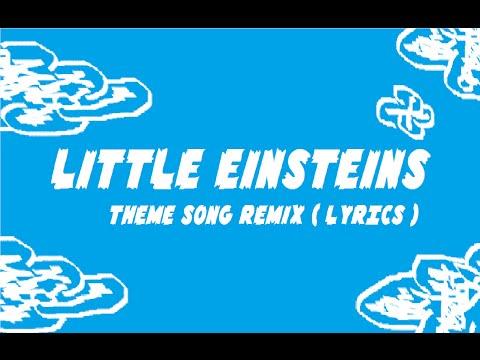 Little Einsteins Theme Song Remix ( LYRICS )