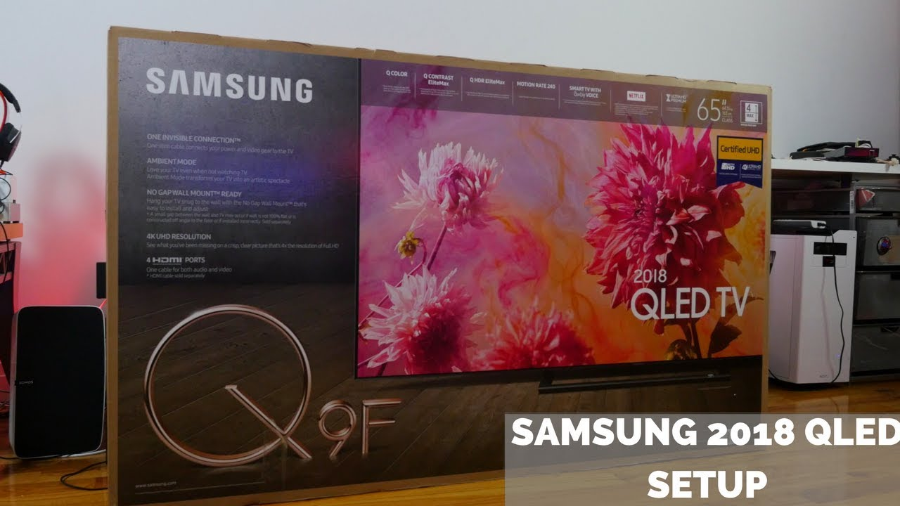 Setting up the 2018 Samsung QLED [Q9F]