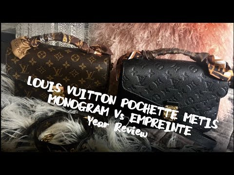 LOUIS VUITTON POCHETTE METIS ONE YEAR REVIEW – MONOGRAM VS EMPREINTE