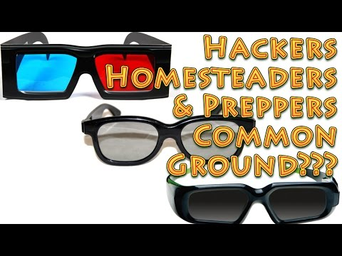 Hackers Homesteaders and Preppers Common Ground