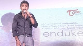 "RAHUL SIPLIGUNJ live in ""ENDUKE"" music video launch"