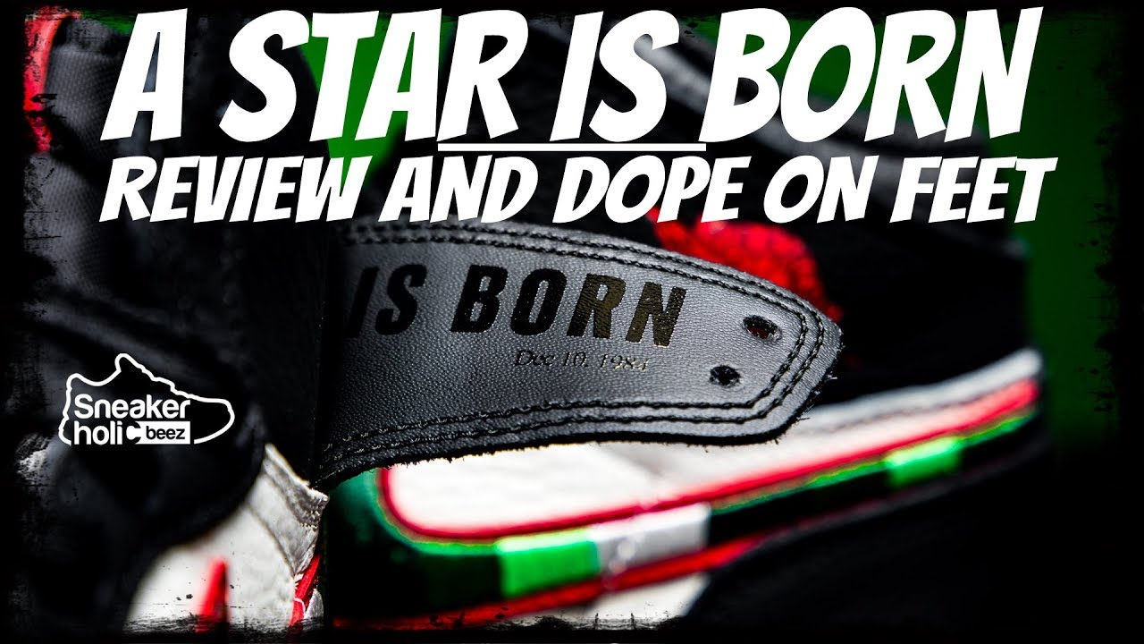 d54275be9172ba JORDAN 1 A STAR IS BORN REVIEW AND DOPE ON FEET