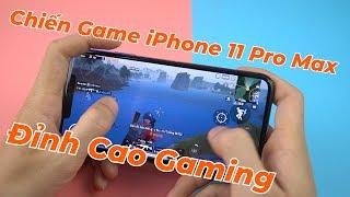 TEST Game iPhone 11 Pro Max - Đỉnh Cao Điện Thoại Chiến Game Là Đây Chứ Đâu!!!