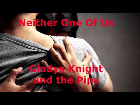 Neither One Of Us -  Gladys Knight and the Pips - with lyrics