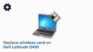 Wireless card on a Dell Latitude D610