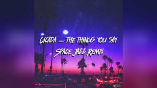 Скачать Mixupload Com Presents Cicada The Things You Say Space Jazz Remix