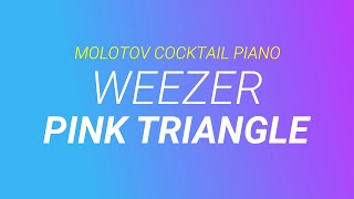 Pink Triangle ⬥ Weezer 🎹 cover by Molotov Cocktail Piano