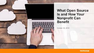 Webinar: What Open Source Is and How Your Nonprofit Can Benefit 2018-10-30
