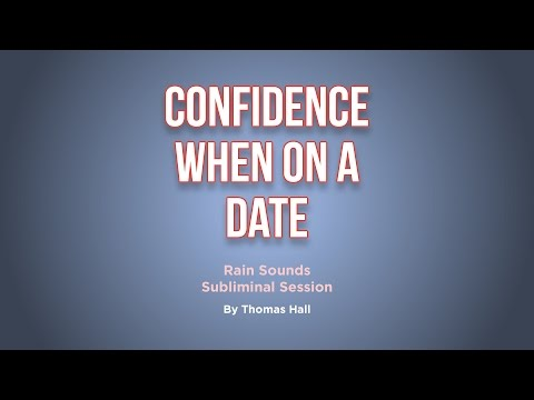 Confidence When On A Date - Rain Sounds Subliminal Session - By Thomas Hall