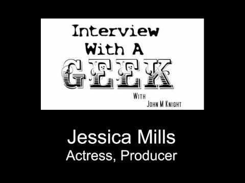 Interview With A Geek: Episode 1, Jessica Mills