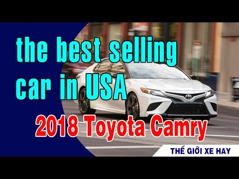 THẾ GIỚI XE HAY - 2018 Toyota Camry - the best selling car in America for the past 15 years