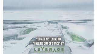 """Leverage – """"Falling Out Of Grace"""" – Official Audio"""