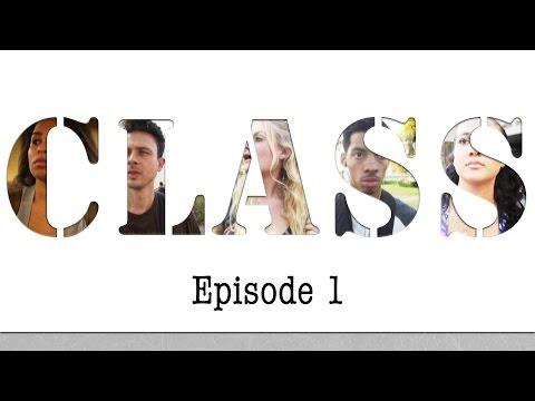 """CLASS - Episode 1: """"Drunk and Hot Girls"""""""
