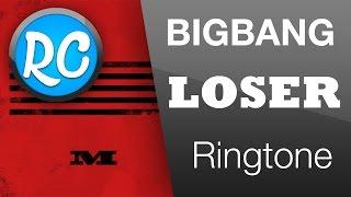 BIGBANG | Loser Ringtone 320kbps