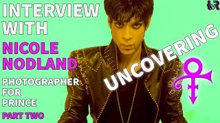 Uncovering Prince with Nicole Nodland | Photographer for Prince! | Part 2