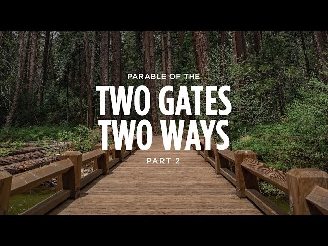 Parable of The Two Gates And Two Ways - Part 2
