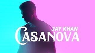 Jay Khan - Casanova - Official Video