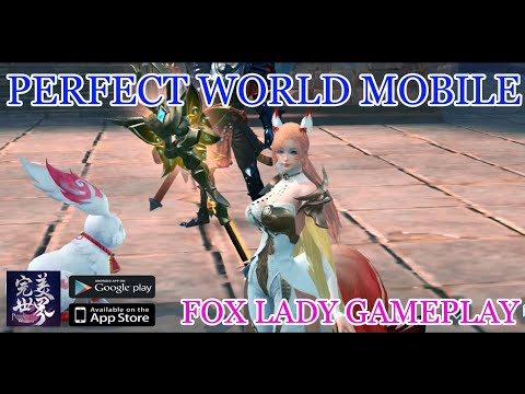 Fox Lady Gameplay | PERFECT WORLD MOBILE | Android MMORPG Game