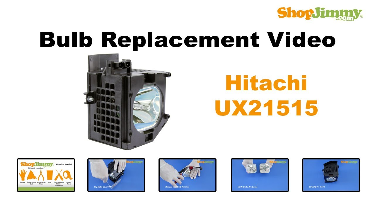 Hitachi UX21515 Bulb Replacement Guide For DLP TV Lamp