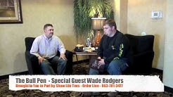 The Bull Pen - Wade Rodgers Interview Part 1