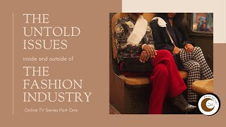 The Untold Issues Inside and Outside Of The Fashion Industry | Part 1
