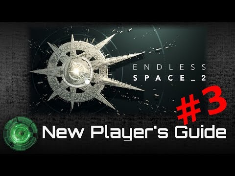 Endless Space 2 - New Player's Guide Part 3