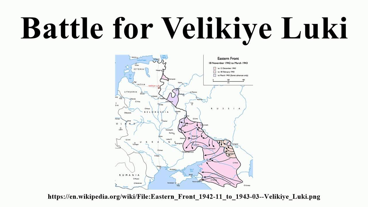 Battle For Velikiye Luki YouTube - Velikiye luki map