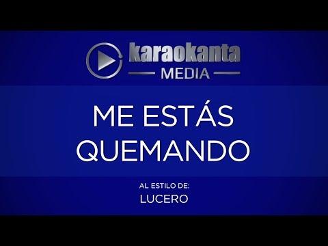 Karaokanta - Lucero - Me estas quemando