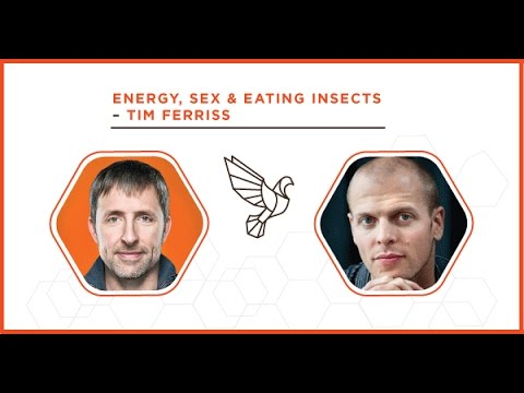 Energy, Sex & Eating Insects with Tim Ferriss