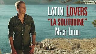 Latin Lovers - La Solitudine [NYCO LILLIU - CLIP OFFICIEL]