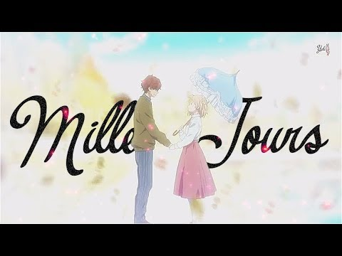 Nightcore French AMV ~ Mille Jours (+PAROLES) 90K ♥