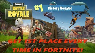 GET 1ST PLACE EVERY TIME IN FORTNITE!