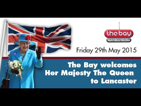The Queen visits Lancaster - 29th May 2015 - coverage from The Bay Radio