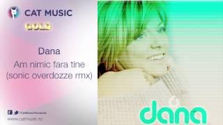 Dana - Am nimic fara tine (sonic overdozze rmx)