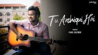 Tu Aashiqui Hai Unplugged Cover Kunal Bojewar Mp3 Song Download