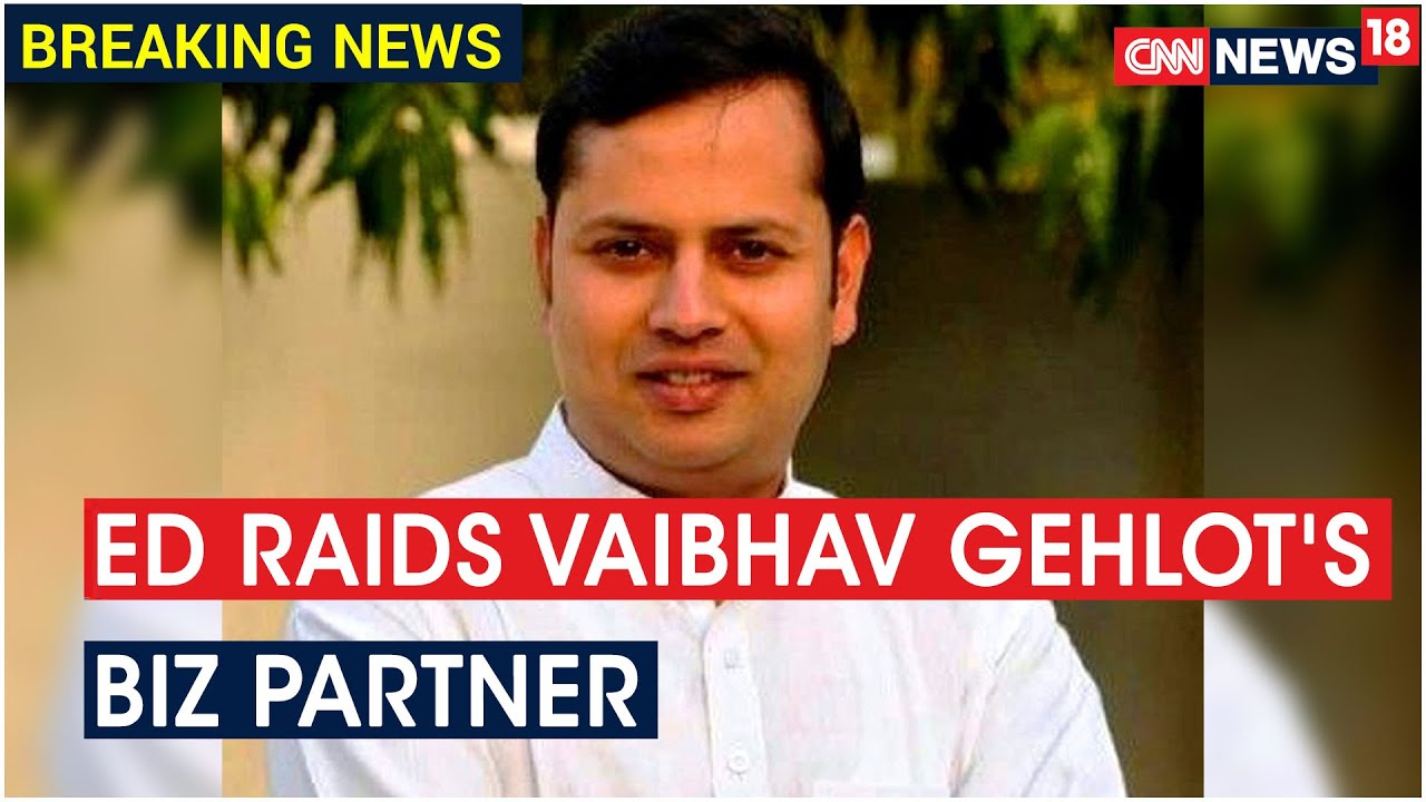 ED Raids Triton Holdings Of Ratan Kant Sharma, Business Partner Of Ashok Gehlot's Son   CNN News18