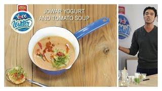 #LoveWinter Jowar Yogurt and Tomato Soup