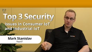 Top 3 Security Issues in Consumer Internet of Things (IoT) and Industrial IoT