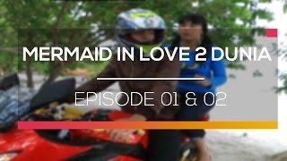Скачать Mermaid In Love 2 Dunia Episode 01 Dan 02