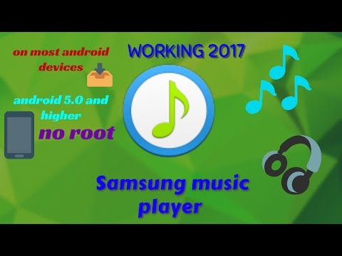 How to get samsung music player on most samsung devices•WORKING 2017•!!!(NO ROOT)