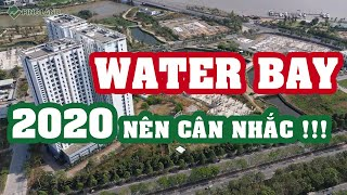 ✅ ĐÁNH GIÁ Căn Hộ The Water Bay Novaland 2020 NÊN CÂN NHẮC !  Ping Land