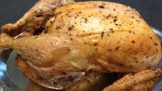 How To Make A Perfect Roasted Chicken - Lemon Herb Recipe