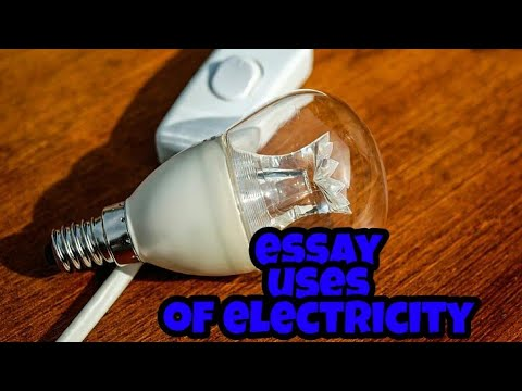 Short Essay on Uses of Electricity