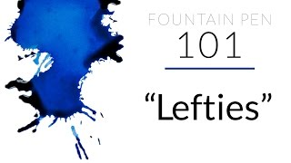 FP101: Fountain Pens for Lefties