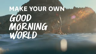 How to create your own 'Good Morning World'