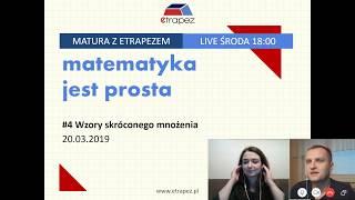 Matura z matematyki z eTrapezem. WZORY SKRÓCONEGO MNOŻENIA - LIVE #4 (13.03.2019 r.) - Na żywo
