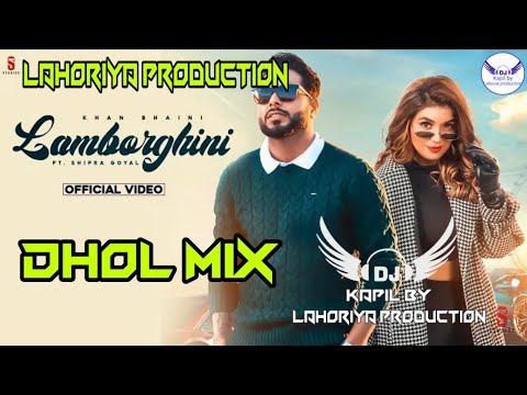 lamborghini-dhol-remix-khan-bhaini-lahoriya-production-new-punjabi-songs-2021-lamborghini-dhol-mix
