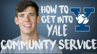 HOW TO GET INTO YALE: COMMUNITY SERVICE