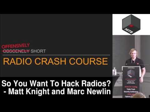 #HITB2017AMS COMMSEC D1 - So You Want To Hack Radios? Matt Knight and Marc Newlin